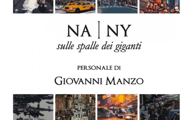 NA | NY – Sulle Spalle dei Giganti – Mostra personale Giovanni Manzo